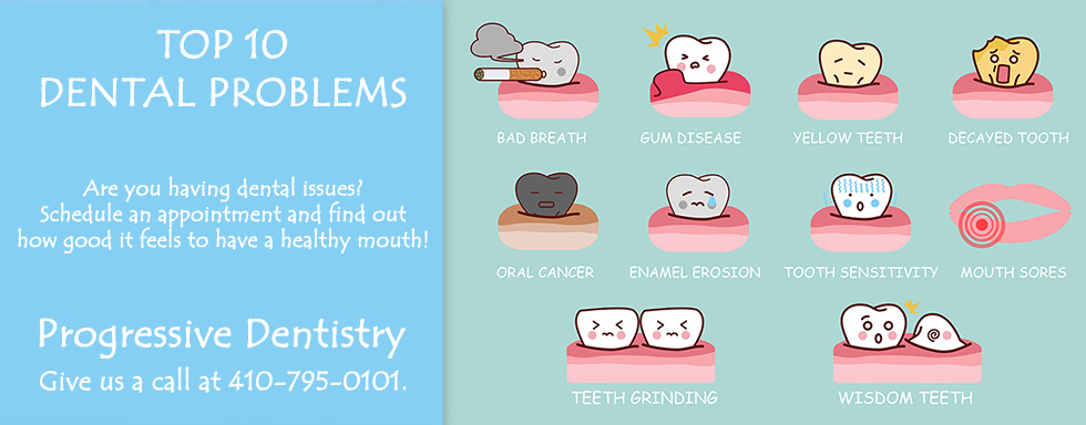 Top 10 Dental Problems Carroll County Maryland Progressive Dentistry